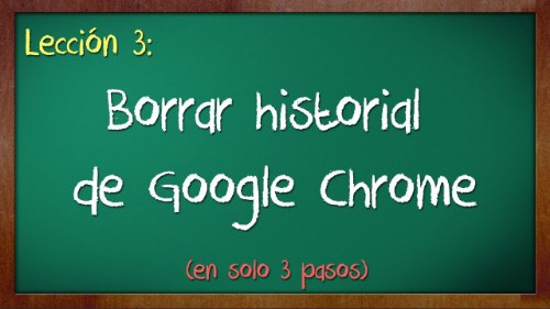 Borrar historial de Google Chrome