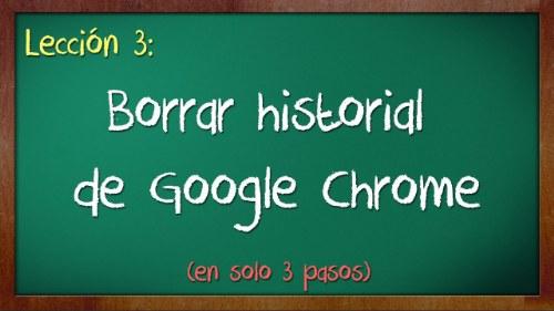 Borrar historial de Google Chrome